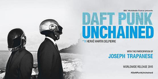 Unchained, le Nouveau DVD sur les Daft Punk