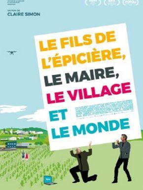 Le Fils De L'épicière, Le Maire, Le Village Et Le Monde