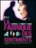 DVD La Fabrique des Sentiments