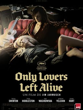 Only Lovers Left Alive DVD et Blu-Ray