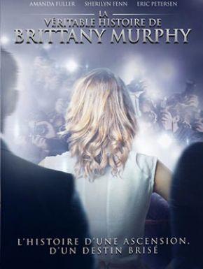 La Véritable Histoire De Brittany Murphy en DVD et Blu-Ray