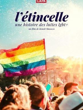 Jaquette dvd L'Etincelle : Une Histoire Des Luttes LGBT+