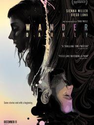 sortie dvd  Wander Darkly - Avant Que Tout S'arrête