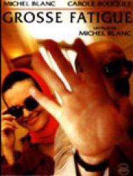 sortie dvd  Grosse Fatigue