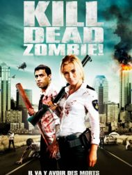 sortie dvd  Kill Dead Zombie!