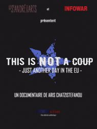 sortie dvd  This Is Not A Coup - Just Another Day In The EU