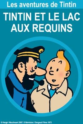 Tintin Et Le Lac Aux Requins en streaming ou téléchargement