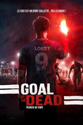 Télécharger Goal Of The Dead : Première Mi-temps ou voir en streaming