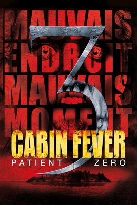Cabin Fever: Patient Zero en streaming ou téléchargement