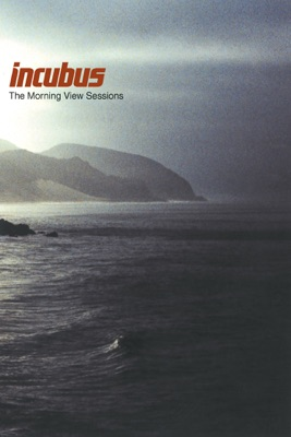 Télécharger Incubus: The Morning View Sessions ou voir en streaming