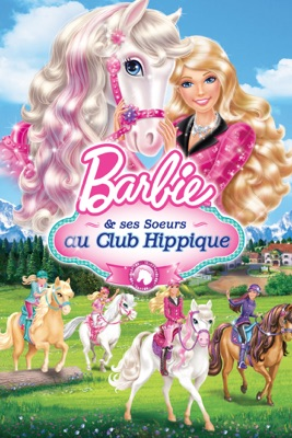 Barbie™ & Ses Soeurs Au Club Hippique en streaming ou téléchargement