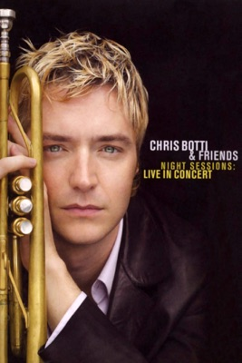 Télécharger Chris Botti & Friends: Night Sessions - Live In Concert
