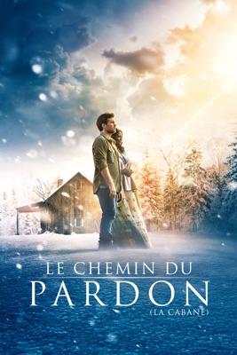 Télécharger Le Chemin Du Pardon : La Cabane ou voir en streaming