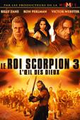 DVD Le Roi Scorpion 3 : L'oeil des Dieux