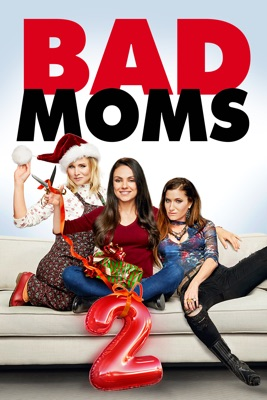 Télécharger Bad Moms 2