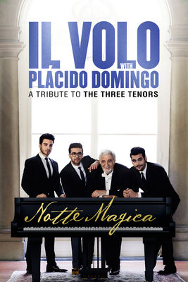 Télécharger Il Volo With Plácido Domingo: Notte Magica - A Tribute To The Three Tenors