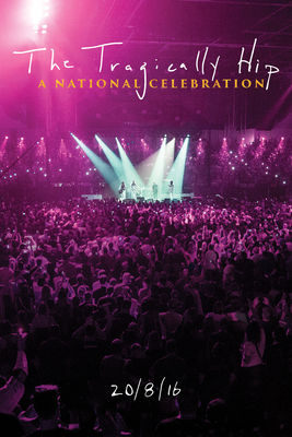 Jaquette dvd The Tragically Hip: A National Celebration