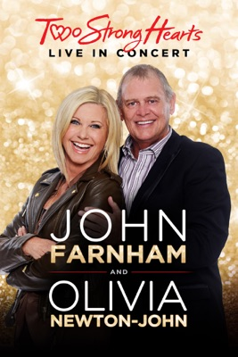 Stream John Farnham And Olivia Newton-John: Two Strong Hearts - Live In Concert ou téléchargement