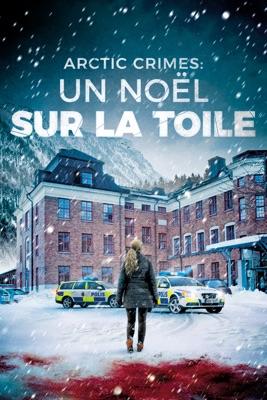 Télécharger Arctic Crimes : Un Noël Sur La Toile ou voir en streaming