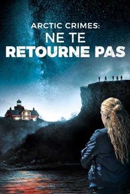 Jaquette dvd Arctic Crimes : Ne Te Retourne Pas