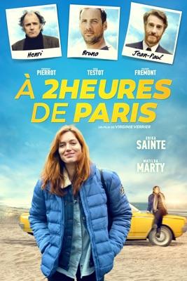 À 2 Heures De Paris en streaming ou téléchargement