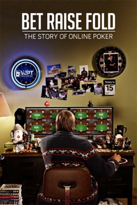 BET RAISE FOLD:  L'histoire Du Poker En Ligne en streaming ou téléchargement