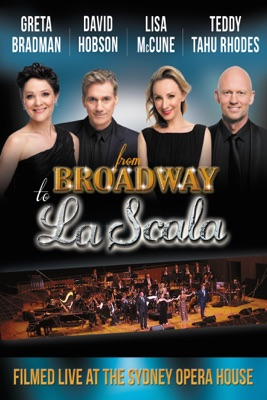 Greta Bradman, Lisa McCune, David Hobson, Teddy Tahu Rhodes: From Broadway To La Scala en streaming ou téléchargement