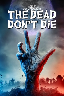 The Dead Don't Die en streaming ou téléchargement