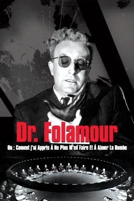 Télécharger Dr. Folamour - Ou : Comment J'ai Appris Á Ne Plus M'en Faire Et Á Aimer La Bombe.