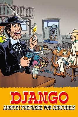 Télécharger Django Arrive ! Préparez Vos Cercueils !