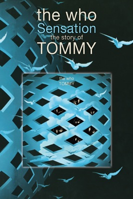 Télécharger The Who: Sensation – The Story Of Tommy
