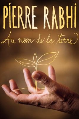 Télécharger Pierre Rabhi : Au Nom De La Terre