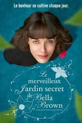 Télécharger Le Merveilleux Jardin Secret De Bella Brown (This Beautiful Fantastic)