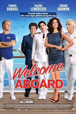 Welcome Aboard (Bienvenue à Bord) en streaming ou téléchargement