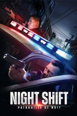Night Shift - Patrouille De Nuit en streaming ou téléchargement