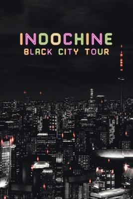 Indochine: Black City Tour en streaming ou téléchargement