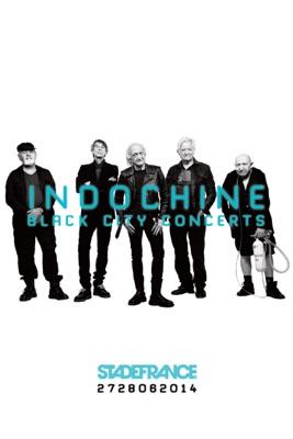 Indochine: Black City Concerts en streaming ou téléchargement