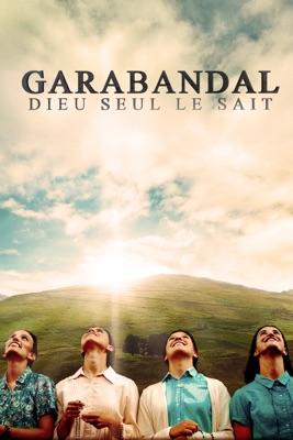 Garabandal : Dieu Seul Le Sait en streaming ou téléchargement