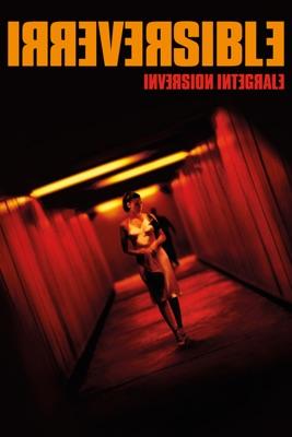 Irréversible - Inversion Intégrale en streaming ou téléchargement