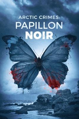 Arctic Crimes : Papillon Noir en streaming ou téléchargement
