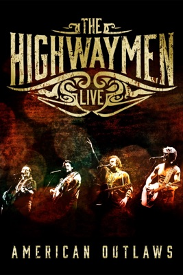 The Highwaymen: Live - American Outlaws en streaming ou téléchargement