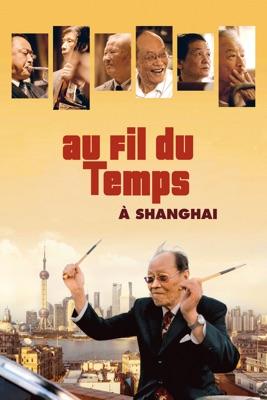 Au Fil Du Temps à Shanghai en streaming ou téléchargement