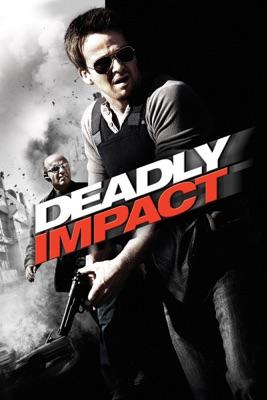 Deadly Impact en streaming ou téléchargement