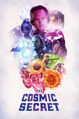 The Cosmic Secret en streaming ou téléchargement