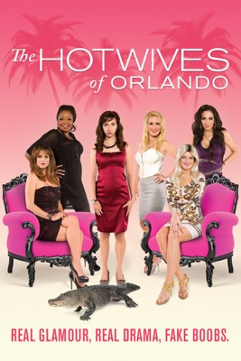Hotwives Of Orlando en streaming ou téléchargement