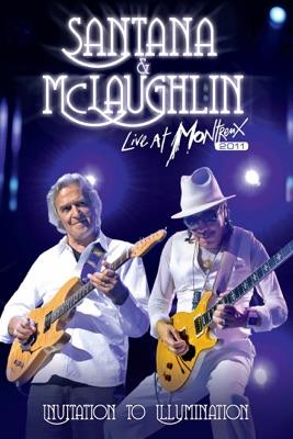 Santana & McLaughlin: Invitation To Illumination - Live At Montreux 2011 en streaming ou téléchargement