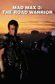 Télécharger Mad Max 2: The Road Warrior ou voir en streaming