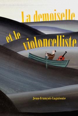 La Demoiselle Et Le Violoncelliste en streaming ou téléchargement