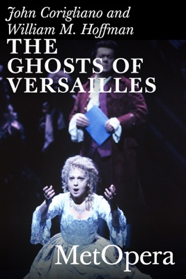 The Ghosts Of Versailles en streaming ou téléchargement