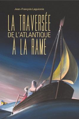 La Traversée De L'Atlantique à La Rame en streaming ou téléchargement